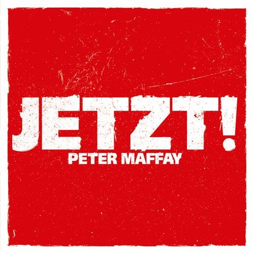 Jetzt! von Peter Maffay