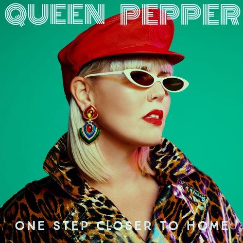 One Step Closer to Home von Pepper