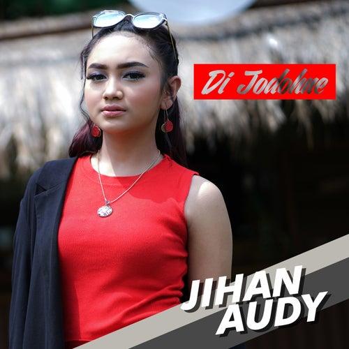 Di Jodohne By Jihan Audy