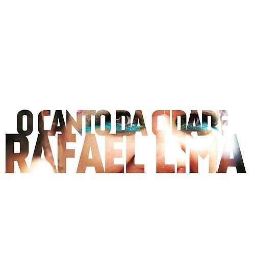 O Canto da Cidade de Rafael Lima