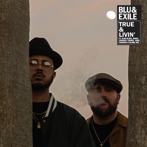 True & Livin de Blu & Exile