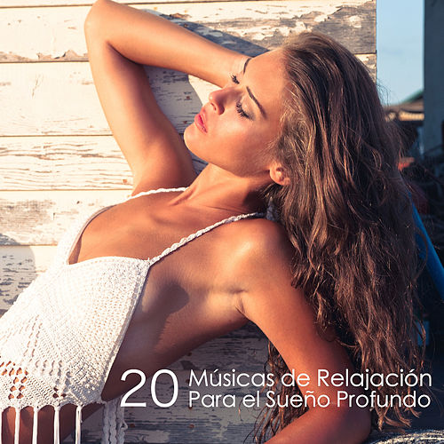 20 Músicas de Relajación Para el Sueño Profundo von Música Para Dormir Rápido