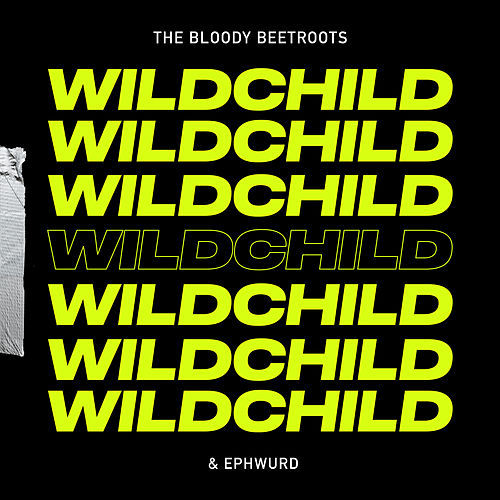 Wildchild by The Bloody Beetroots