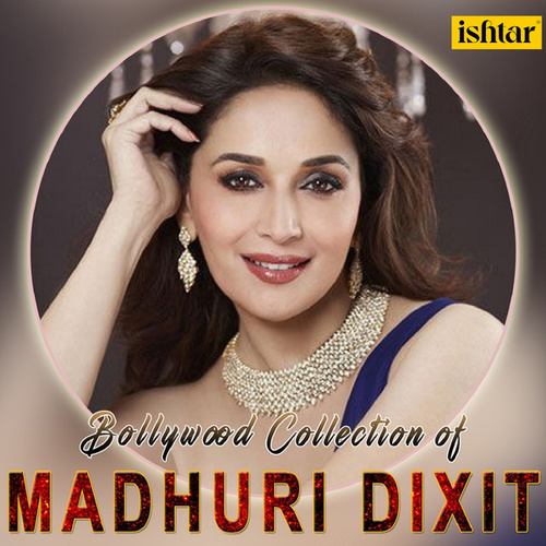 Bollywood Collection of Madhuri Dixit by Various Artists