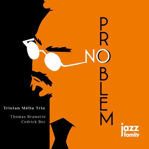 No Problem by Tristan Mélia Trio