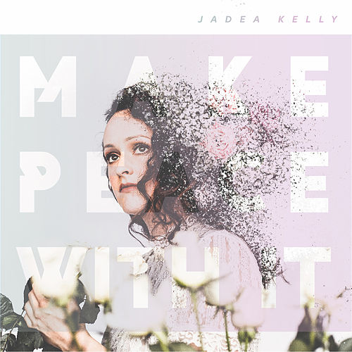 Make Peace with It von Jadea Kelly