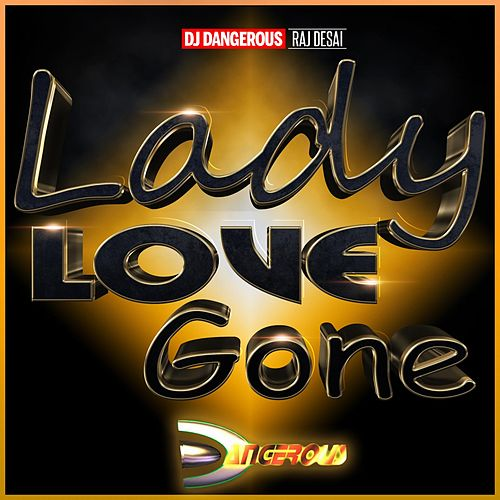 Lady Love Gone de DJ Dangerous Raj Desai