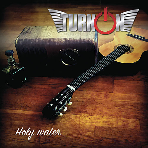Holy Water by Turn On
