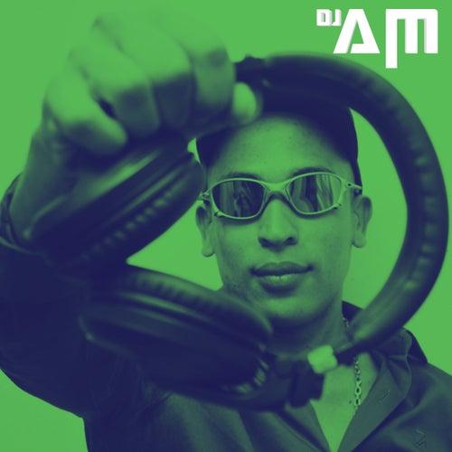 Esse É o Dj Am by DJ AM