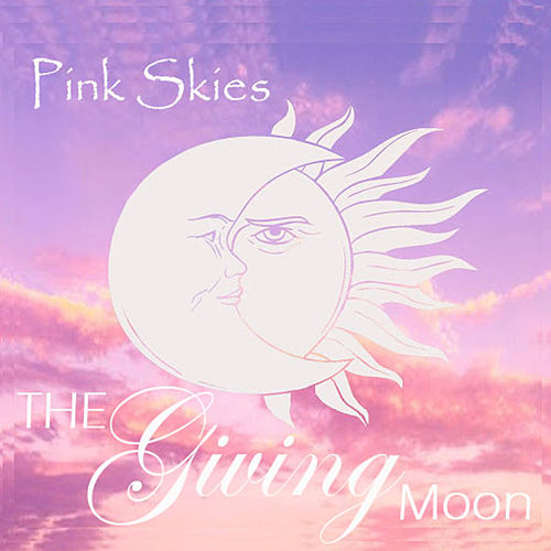Pink Skies by The Giving Moon