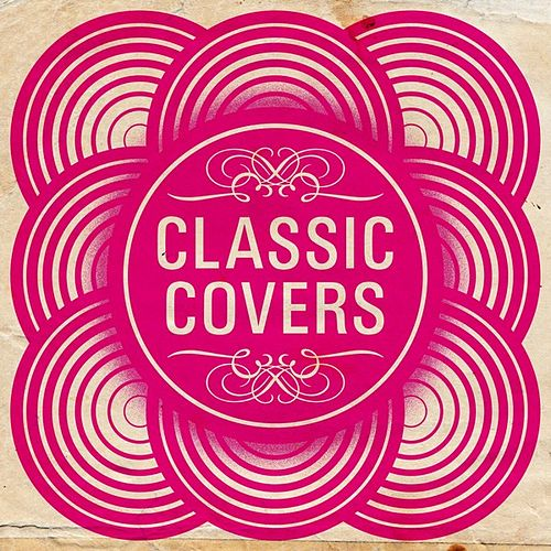 Classic Covers by Various Artists