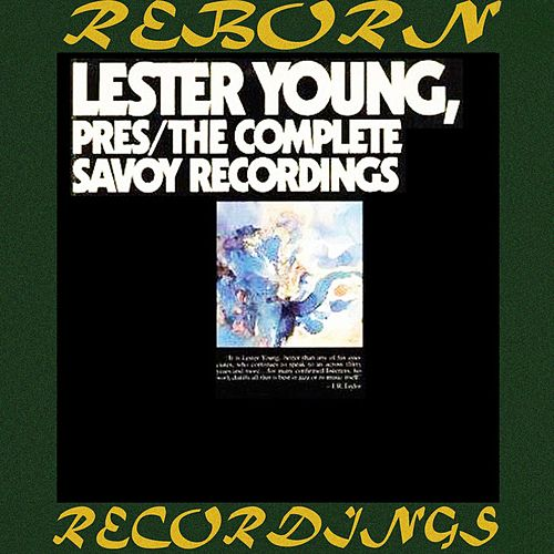 Pres, The Complete Savoy Recordings (HD Remastered) by Lester Young
