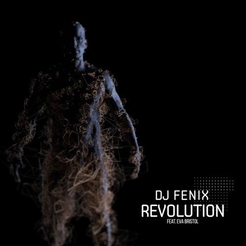 Revolution (feat. Eva Bristol) by Dj Fenix
