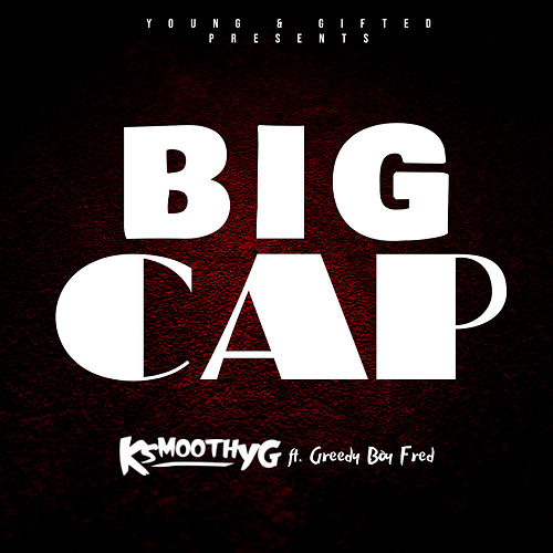 Big Cap (feat. Greedy Boy Fred) von Ksmoothyg