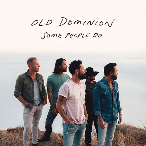 Some People Do by Old Dominion