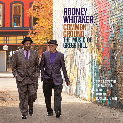 Common Ground: The Music of Gregg Hill by Rodney Whitaker