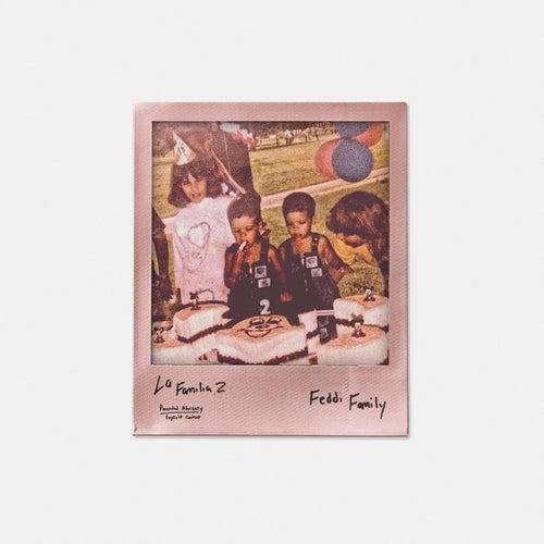 La Familia 2 by Feddi Family