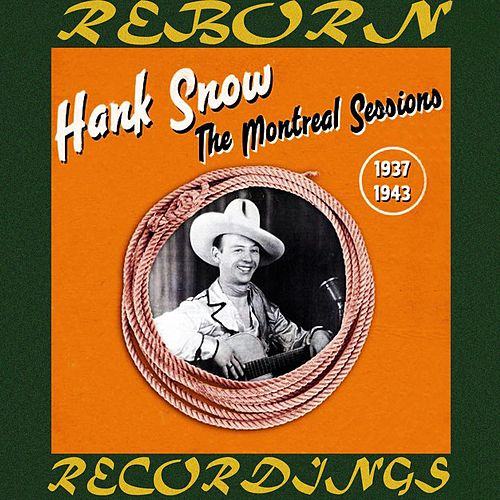 We'll Never Say Goodbye The Montreal Sessions 1937-1943 (HD Remastered) von Hank Snow