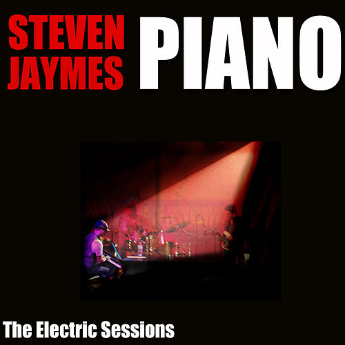 Piano: The Electric Sessions von Steven Jaymes