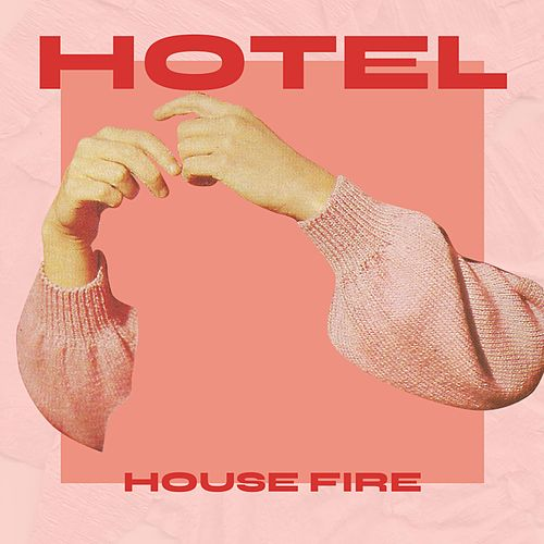 Hotel by Housefire