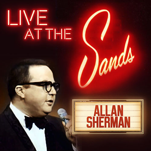 Live at the Sands in Las Vegas by Allan Sherman