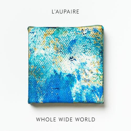 Whole Wide World von L'Aupaire