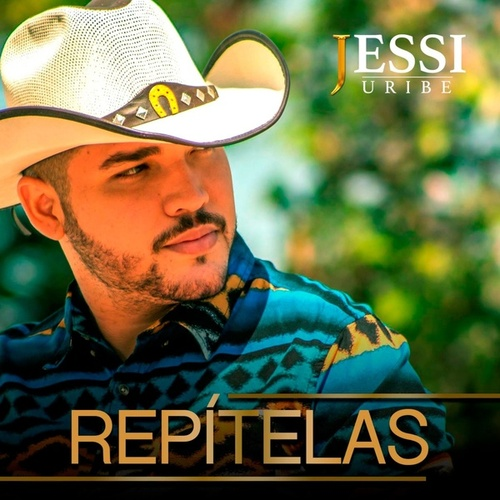Repítelas de Jessi Uribe