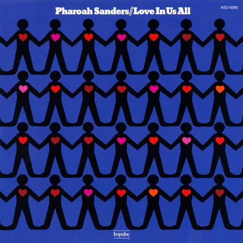 Love In Us All by Pharoah Sanders