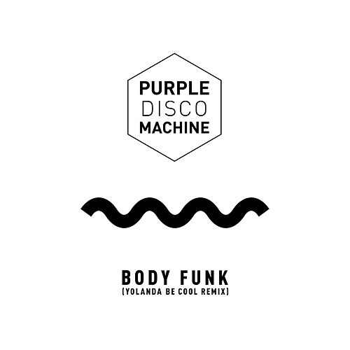 Body Funk (Yolanda Be Cool Remix) by Purple Disco Machine