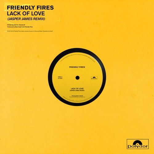 Lack Of Love (Jasper James Remix) von Friendly Fires