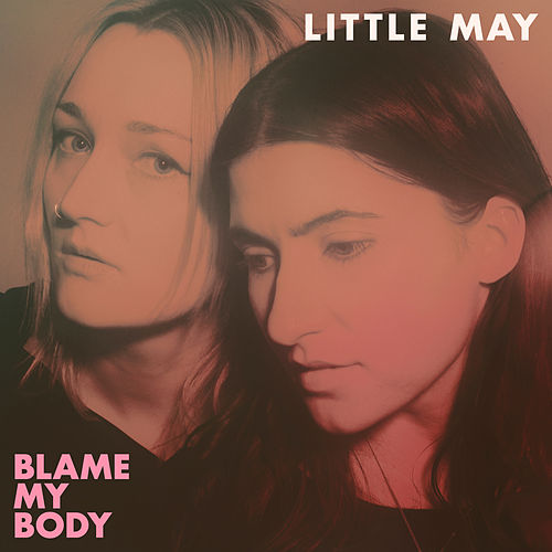 Blame My Body von Little May