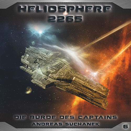 Folge 6: Die Bürde des Captains von Heliosphere 2265