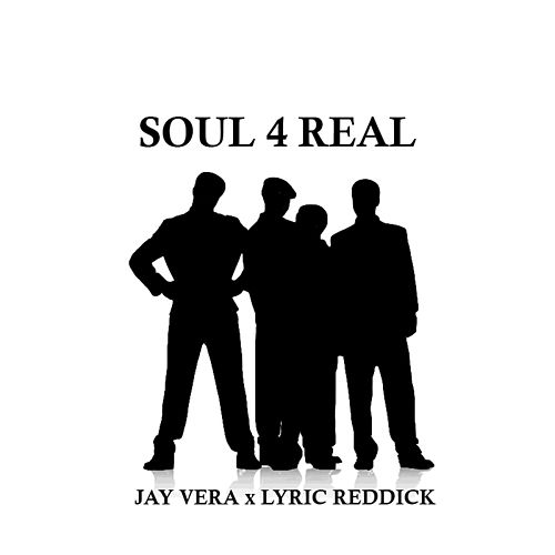 Soul 4 Real by Jay Vera