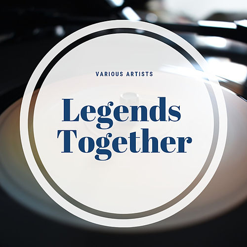 Legends Together von Various Artists