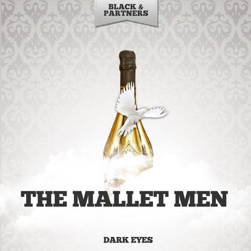 "The Mallet Men: ""Dark Eyes"""