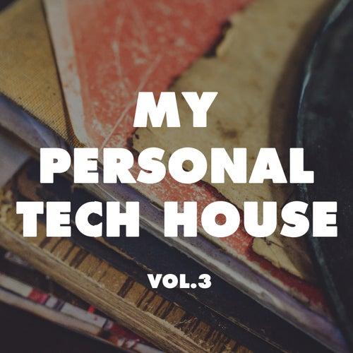My Personal Tech House, Vol. 3 de Various Artists