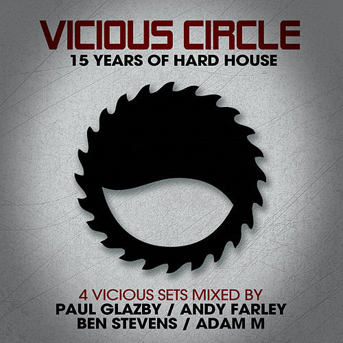 Vicious Circle: 15 Years Of Hard House - Mixed by Ben Stevens - EP by Various Artists