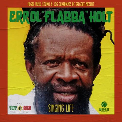 Singing Life by Errol 'Flabba' Holt