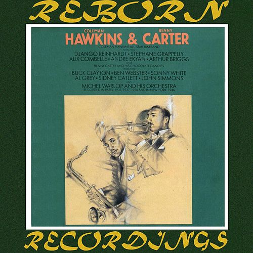Coleman Hawkins With Benny Carter, 1935 - 1946  (HD Remastered) by Coleman Hawkins