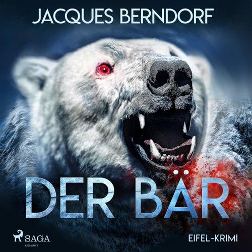 Der Bär - Eifel-Krimi (Ungekürzt) von Jacques Berndorf