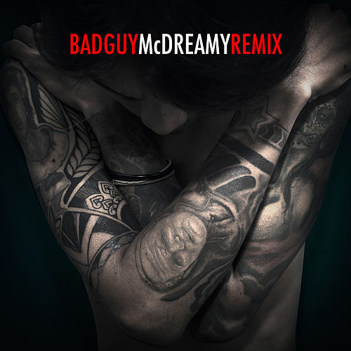 Bad Guy (Remix) by McDreamy