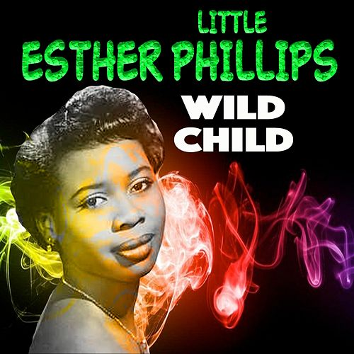 Wild Child (28 Tracks) di Esther Phillips