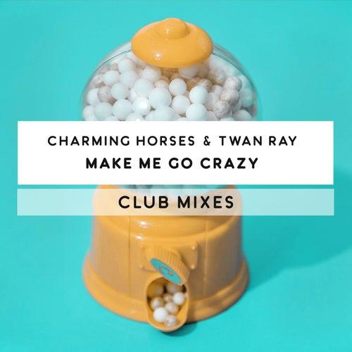 Make Me Go Crazy (Club Mixes) by Charming Horses
