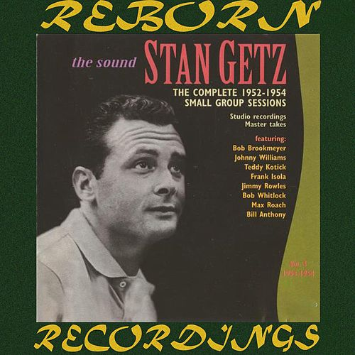 The Complete 1952-1954 Small Group Sessions, Vol. 3 (HD Remastered) by Stan Getz