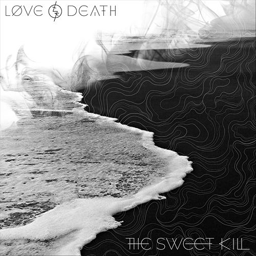 Love & Death by The Sweet Kill