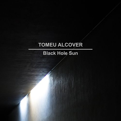 Black Hole Sun by Tomeu Alcover
