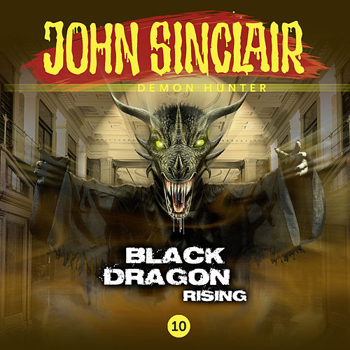 Episode 10: Black Dragon Rising von John Sinclair