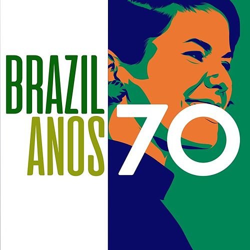 Brazil Anos 70 by Various Artists