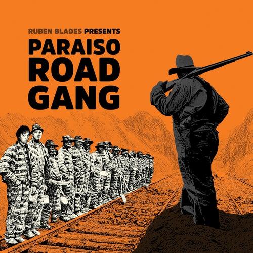 Paraíso Road Gang by Ruben Blades