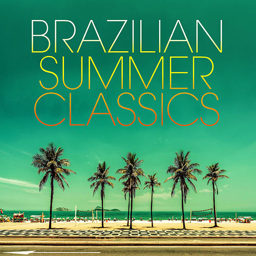 Brazilian Summer Classics de Various Artists